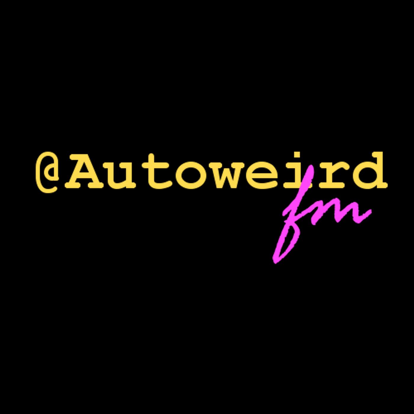 @Autoweird.fm